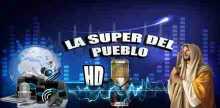 La Super Del Pueblo HD