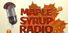 Maple Syrup Radio
