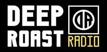 Deep Roast Radio
