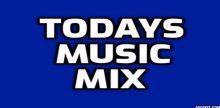 Todays Music Mix
