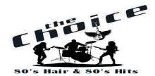 The Choice – 80's Hair & 80's Hits