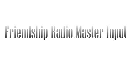 Friendship Radio Master Input