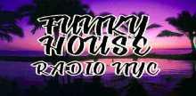 Funky House Radio NYC