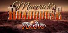 Maverick Roadhouse Radio